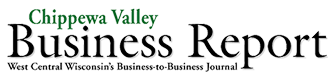 Chippewa Valley Business Report